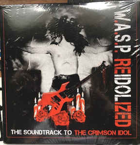 W.A.S.P. ‎– Reidolized (The Soundtrack To The Crimson Idol) CD + BLU-RAY + DVD (new)