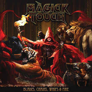 Magick Touch ‎– Blades, Chain, Whips & Fire LP (uusi)