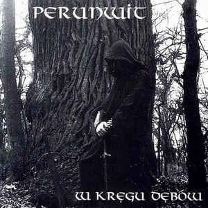 Perunwit – W Kręgu Dębów (LP, New)