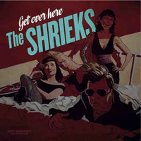 The Shrieks ‎– Get Over Here LP (uusi)