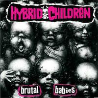 Hybrid Children – Brutal Babies LP 7'' (used)