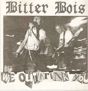 Bitter Bois ‎– We Outdrink You LP 7'' (used)