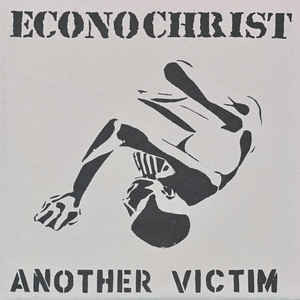 Econochrist ‎– Another Victim LP 7'' (used)