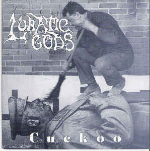 Lunatic Gods ‎– Cuckoo LP 7'' (used)