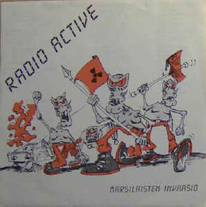 Radio Active ‎– Marsilaisten Invaasio LP 7'' (used)