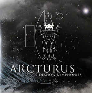 Arcturus ‎– Sideshow Symphonies (CD, New)