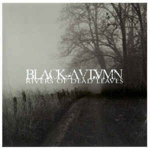 Black Autumn ‎– Rivers Of Dead Leaves CD (uusi)