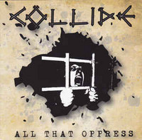 Collide ‎– All That Oppress (CD, New)