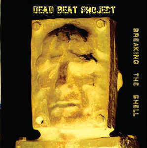 Dead Beat Project ‎– Breaking The Shell (CD, Used)