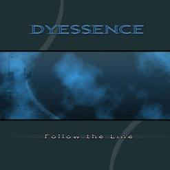 Dyessence ‎– Follow The Line CD (käytetty)