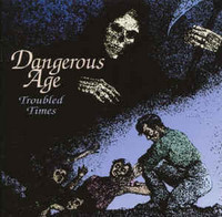 Dangerous Age ‎– Troubled Times (CD, Used)