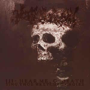 Encoffination – III: Hear Me, O' Death, Sing Thou Wretched Choirs (CD, New)