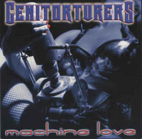 Genitorturers - Machine Love (CD, Used)