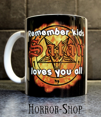 Remember kids, Satan loves you all -mug