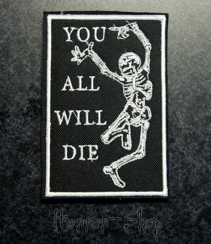 You all will die -patch
