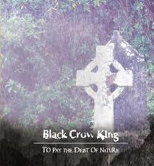 Black Crow King - To Pay The Debt Of Nature (CD, Käytetty)