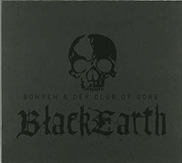 Bohren & Der  Club of Gore - Blackearth (CD, Used)