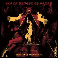 Black Priest of Satan - Element Of Destruction (CD, New)