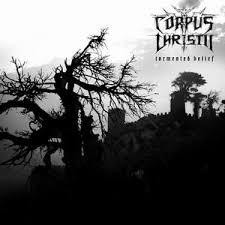 Corpus Christii - Tormented Belief (CD, Used)