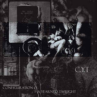 C.Y.T - Configuration Of A Yearned Twilight (CD, Used)