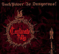 Cardinals Folly - Such Power is Dangerous! (CD, New)