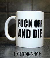 Fuck off and die (mug)