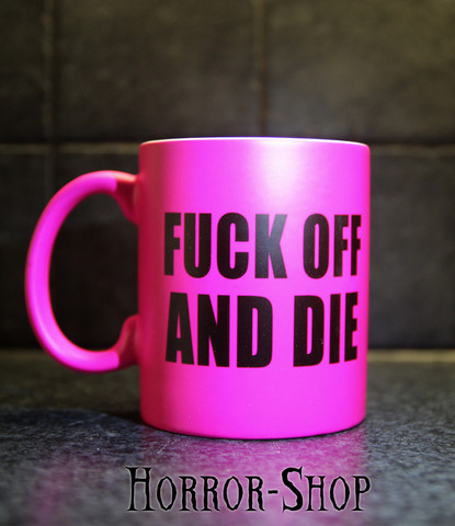 Fuck off and die (mug, pink)