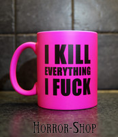 I kill everything I fuck (mug, Pink)