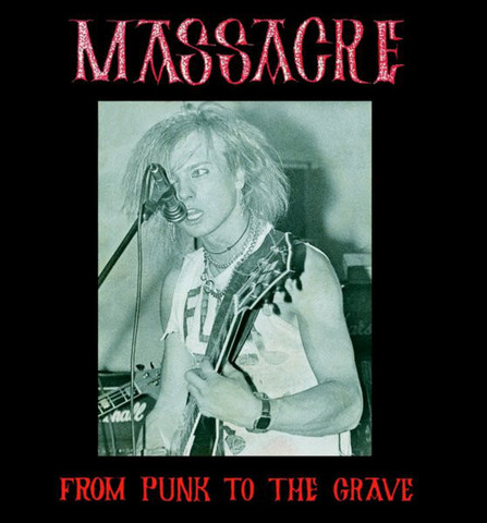 Massacre - From Punk To The Grave (3CD, New)