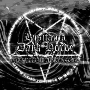 Lusitania Dark Horde - Requiems To The Rebirth Of Unholy Black Metal (CD, Used)