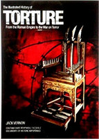 The Illustrated History of Torture From the Roman Empire to the War on Terror (Used)