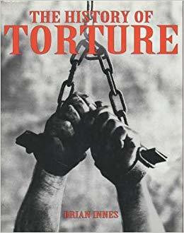 The History of Torture (Used)