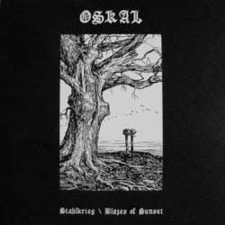 Oskal - Stahlkrieg \ Blazes of Sunset (CD, New)