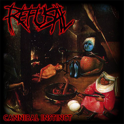 Refusal - Cannibal Instinct (CD, New)