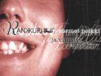 Rankkuri - Sormet poikki ja vitusti turpaan (EP/CD, Used)