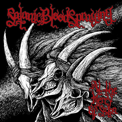 Satanic Bloodspraying ‎– At The Mercy Of Satan (CD, Used)