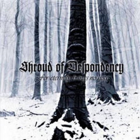 Shroud of Despondency - For Eternity Brings No Hope (CD, New)