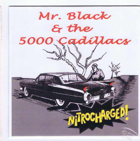 Mr. Black & The 5000 Cadillacs ‎– Nitrocharged! (CD, New)