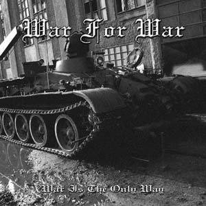War For War - War Is The Only Way (CD, New)