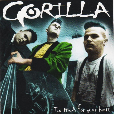 Gorilla – Too Much For Your Heart (CD, New)