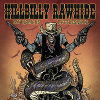 Hillbilly Rawhide – My Name Is Rattlesnake (Vinyl LP, new)