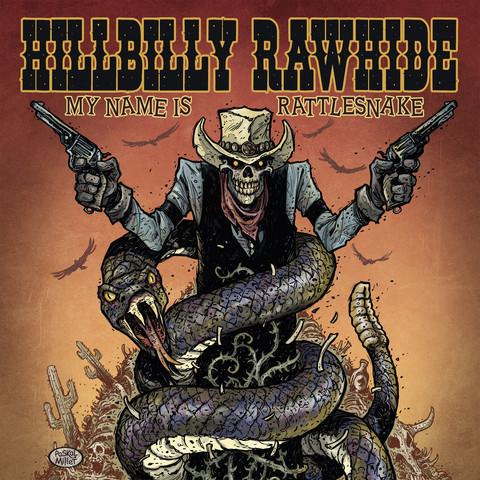Hillbilly Rawhide – My Name Is Rattlesnake (Vinyl LP, new)