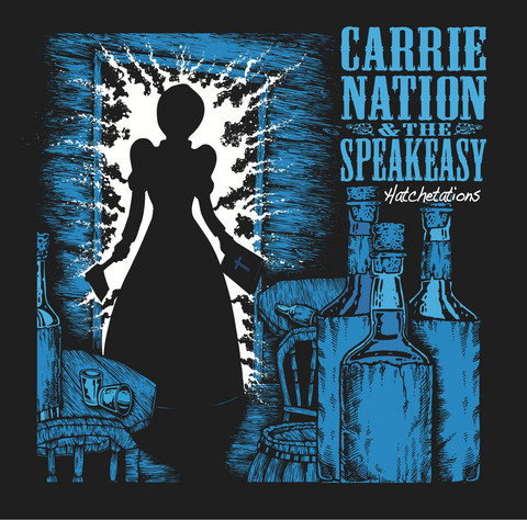 CARRIE NATION & THE SPEAKEASY (Vinyl LP, new)