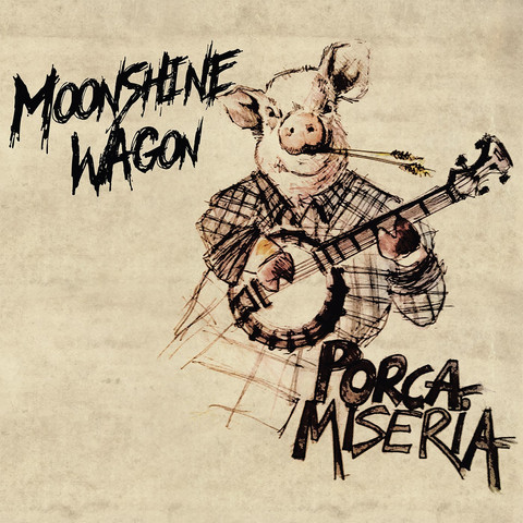MOONSHINE WAGON – Porca Miseria (Vinyl LP, new)