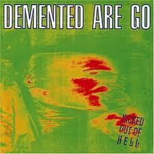 Demented Are Go - Kicked Out Of Hell (CD, Uusi)