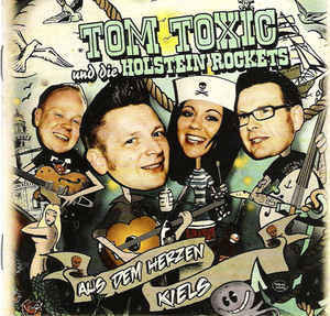 Tom Toxic Und Die Holstein Rockets - ...Aus Dem Herzen Kiels (2CD, Used)