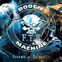 F.T.W. Boogie Machine - Rockers of Destruction (CD, Uusi)