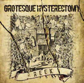 Grotesque Hysterectomy - Reek (LP, New)