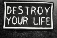 Destroy your life patch (DSBM)