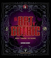 The Art of Gothic: Music+Fashion+Alt Culture (new)